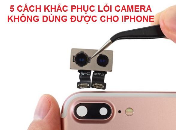 5 cách khắc phục lỗi không dùng được camera của iPhone (2019)